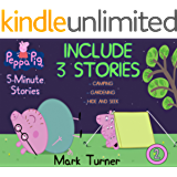 Peppa Pig 5 Minute Stories:  Great 5-Minutes Stories Of Peppa Pig For Kids 2-4 Ages - Vol. 2 - Includes 3 Stories - Camping , Gardening, Hide And Seek
