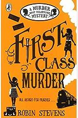 First Class Murder: A Murder Most Unladylike Mystery Paperback