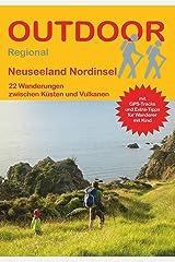 Neuseeland Nordinsel: 22 Wanderungen zwischen Küsten und Vulkanen (Outdoor Regional) Broschiert