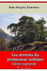 Les Rêveries du promeneur solitaire – suivi d'annexes: Nouvelle édition 2019 (French Edition) Versión Kindle