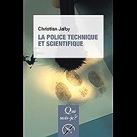 La police technique et scientifique: « Que sais-je ? » n° 3537