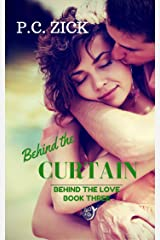Behind the Curtain (Behind the Love Book 3) Kindle Edition