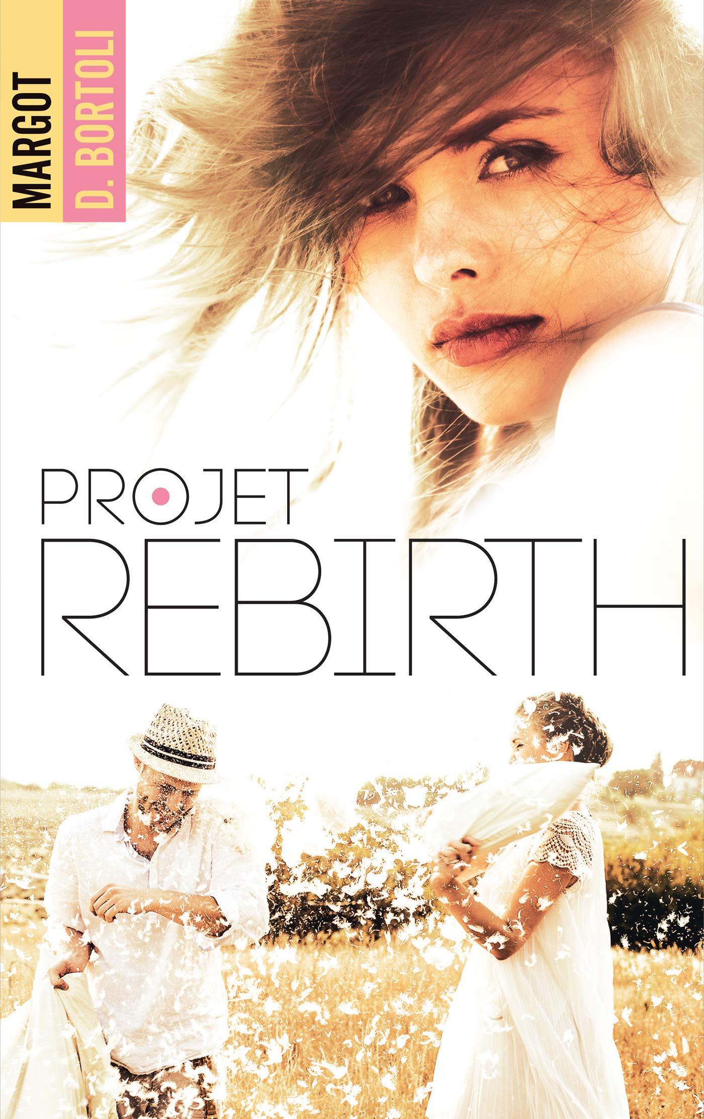 Projet Rebirth (Projet Friendzone t. 3)