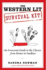 The Western Lit Survival Kit: An Irreverent Guide to the Classics, from Homer to Faulkner Paperback