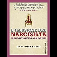 L'illusione del narcisista: La malattia della grande vita