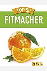 Top 50 Fitmacher: Gesundes Powerfood aus der Natur Kindle Ausgabe