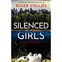 Silenced Girls: An absolutely addictive mystery thriller (Agent Tori Hunter Book 1) (English Edition)
