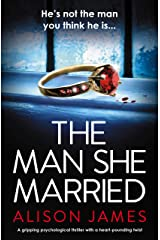 The Man She Married: A gripping psychological thriller with a heart-pounding twist Kindle Edition