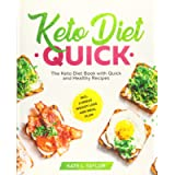 Keto Diet Quick: The Keto Diet Book with Quick and Healthy Recipes incl. 3 Weeks Weight Loss and Meal Plan