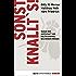 Sonst knallt's!: Warum wir Wirtschaft und Politik radikal neu denken müssen