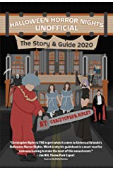 Halloween Horror Nights Unofficial: The Story & Guide 2020 Kindle Edition