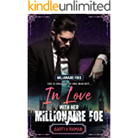 In Love With Her Millionaire Foe: A Hot Indian Millionaire Enemies to Lovers Romance (Millionaire Foe Quartet Book 1)
