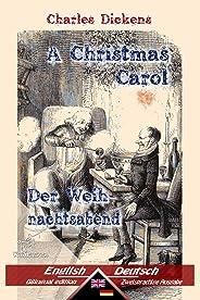 A Christmas Carol - Der Weihnachtsabend: Bilingual parallel text - Zweisprachige Ausgabe: English - German / Englisch - Deuts