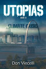 UTOPIAS - Book 0: Climate Crisis (UTOPIAS Dystopian Series) Kindle Edition