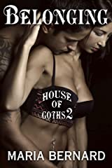 Belonging (House of Goths Book 2) Kindle Edition