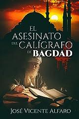 El asesinato del calígrafo de Bagdad Versión Kindle
