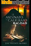 El asesinato del calígrafo de Bagdad (Spanish Edition)