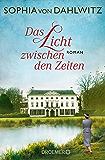 Das Licht zwischen den Zeiten: Roman