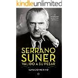 Serrano Suñer, valido a su pesar (Biografías)