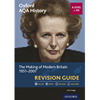 Oxford AQA History: A Level and AS: The Making of Modern Britain 1951-2007 Revision Guide (Oxford AQA History for A…