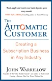 The Automatic Customer: Creating a Subscription Business in Any Industry