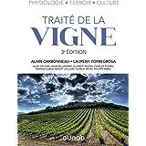 Traité de la vigne - 3e éd. - Physiologie, terroir, culture: Physiologie, terroir, culture