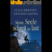 Meine Seele schreit so laut - Schicksalsroman (German Edition)