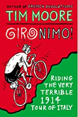 Gironimo!: Riding the Very Terrible 1914 Tour of Italy Paperback