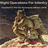 Night Operations For Infantry - Compiled For The Use Of Company Officers (1916) by Charles Tyrwhitt Dawkins FREE