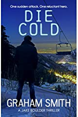 Die Cold (Jake Boulder Book 4) Kindle Edition