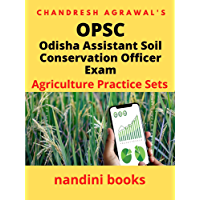 OPSC-Odisha Assistant Soil Conservation Officer Exam: Agriculture Practice Sets (Agriculture For Competitive Exams Book…