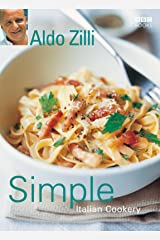 Simple Italian Cookery Kindle Edition