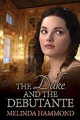 The Duke and The Debutante Kindle Edition