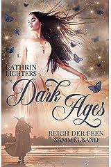 Dark Ages 1-3 Sammelband: Reich der Feen Kindle Ausgabe
