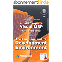 The Language and its Development Environment: Release 2019 edition (AutoCAD expert's Visual LISP Book 1) (English…