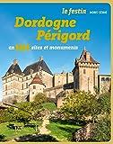 Dordodogne Périgord en 101 sites et monuments