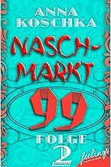 Naschmarkt 99 - Folge 2: Superheldenkekse Kindle Ausgabe