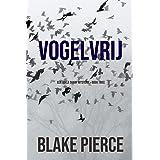 Vogelvrij (Een Adele Sharp Mysterie – Boek Twee)