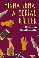 Minha irmã, a serial killer (Portuguese Edition) Kindle Edition
