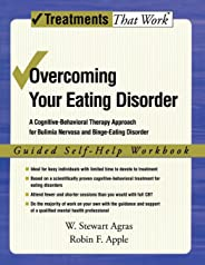 Overcoming Your Eating Disorder: Guided Self-Help Workbook: A cognitive-behavioral therapy approach for bulimia nervosa and b