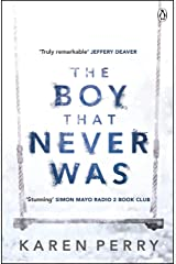 The Boy That Never Was Kindle Edition