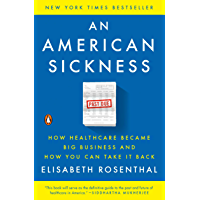 An American Sickness: How Healthcare Became Big Business and How You Can Take It Back (English Edition)