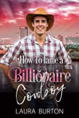 How to Tame a Billionaire Cowboy (Billionaires in Los Angeles Book 1) Kindle Edition