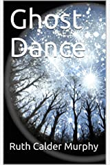 Ghost Dance (The Dance Book 1) Kindle Edition