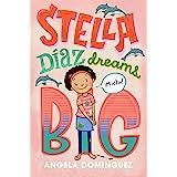 Stella Díaz Dreams Big: 3 (Stella Diaz, 3)