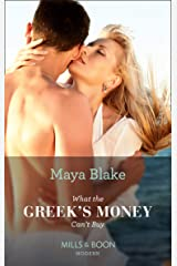 What the Greek's Money Can't Buy (Mills & Boon Modern) (The Untameable Greeks, Book 1) Kindle Edition