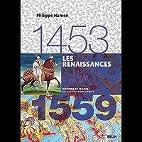Les renaissances (1453-1559): Version compacte (Histoire de France)