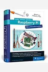 Raspberry Pi: Das umfassende Handbuch für Maker und Tekkies. Aktuell zu Raspberry Pi Model 3B+ und Zero WH Gebundene Ausgabe
