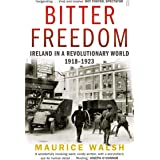 Bitter Freedom: Ireland In A Revolutionary World 1918–1923