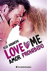 Amor prohibido: (Serie Love Me 1) Versión Kindle